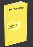Felix Philipp Ingold: Tagesform