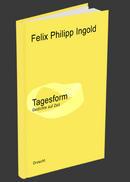 Felix Philipp Ingold: Tagesform